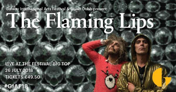 Galway daily what's on The flaiming lips perform at the big top