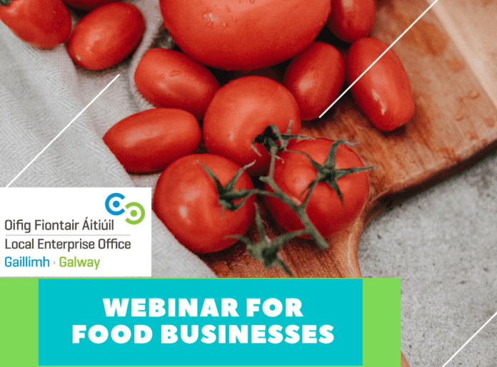 Galway Daily business Local Enterprise Office hosting free webinar for struggling food businesses